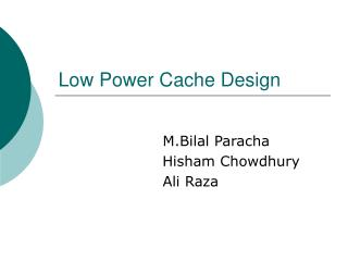 Low Power Cache Design