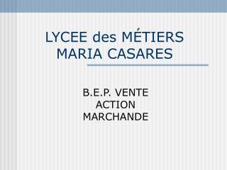 LYCEE des M�TIERS MARIA CASARES