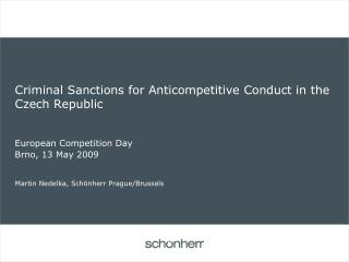 Criminal Sanctions for Anticompetitive Conduct in the Czech Republic European Competition Day