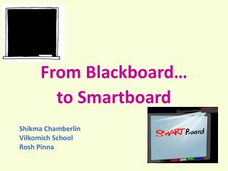 From Blackboard…  to  Smartboard
