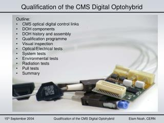 Qualification of the CMS Digital Optohybrid