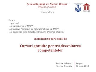 Școala Română de Afaceri  Bra ș ov Î NVA ȚĂ SĂ CÂȘTIGI! srafbv.ro