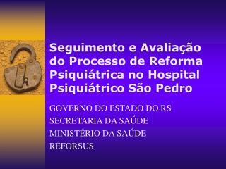 Seguimento e Avalia  o do Processo de Reforma Psiqui trica no Hospital Psiqui trico S o Pedro