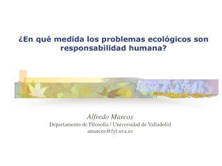 ¿En qué medida los problemas ecológicos son responsabilidad humana?