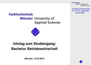 Infotag zum Studiengang: Bachelor Betriebswirtschaft   M nster, 12.04.2010