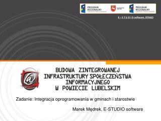 Zadanie: Integracja oprogramowania w gminach i starostwie