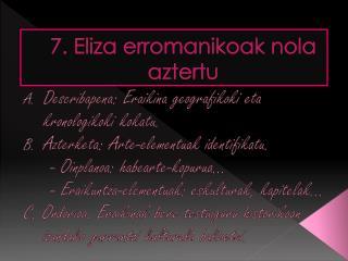 7.  Eliza erromanikoak nola aztertu