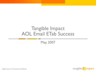 Tangible Impact  AOL Email ETab Success May, 2007