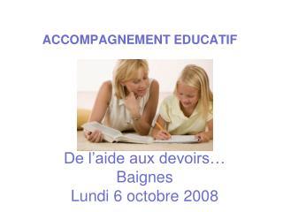 De l'aide aux devoirs… Baignes Lundi 6 octobre 2008
