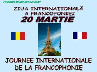 ZIUA INTERNAŢIONALĂ  A FRANCOFONIEI