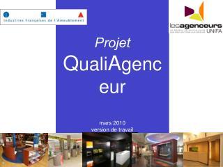 Projet Q uali A genceur mars 2010 version de travail