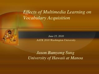 Effects of Multimedia Learning on Vocabulary Acquisition