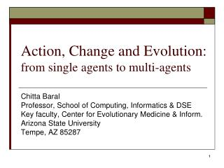 Action, Change and Evolution:  from single agents to multi-agents
