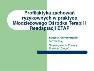Profilaktyka zachowa? ryzykownych w praktyce M?odzie?owego O?rodka Terapii i Readaptacji ETAP