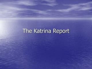The Katrina Report