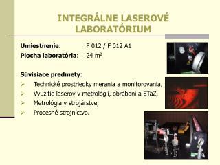 Umiestnenie : F 012 / F 012 A1  Plocha laboratória : 24 m 2 Súvisiace predmety :