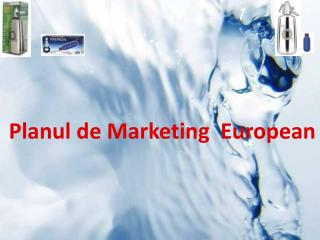 Planul de Marketing  European