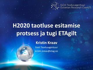 H2020 taotluse esitamise protsess ja tugi  ETAgilt