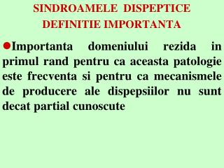 SINDROAMELE  DISPEPTICE DEFINITIE IMPORTANTA