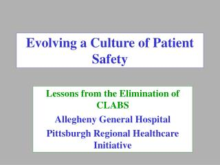 Evolving a Culture of Patient Safety
