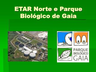 ETAR Norte e Parque Biológico de Gaia