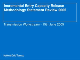 Incremental Entry Capacity Release Methodology Statement Review 2005