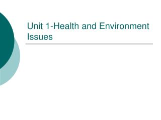 Unit 1-Health and Environment Issues