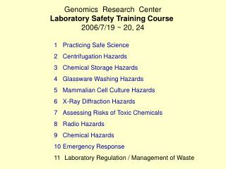 Genomics  Research  Center Laboratory Safety Training Course 2006/7/19 ~ 20, 24