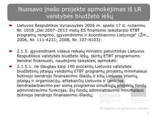 N uosavo įnašo projekte apmokėjim as  iš L R  valstybės biudžeto lėšų