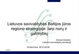 Lietuvos savivaldybės Baltijos jūros regiono strategijoje: tarp norų ir galimybių