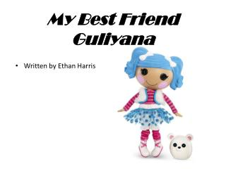 My  Best Friend Guliyana