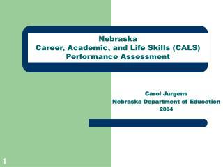Carol Jurgens           Nebraska Department of Education 2004