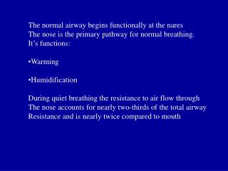 The normal airway begins functionally at the nares