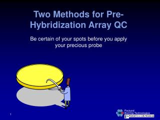 Two Methods for Pre-Hybridization Array QC