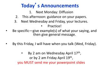 Next Monday: Diffusion This afternoon: guidance on your papers.