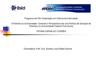 Orientadora: Prof. Dra. Sandra Lúcia Rebel Gomes