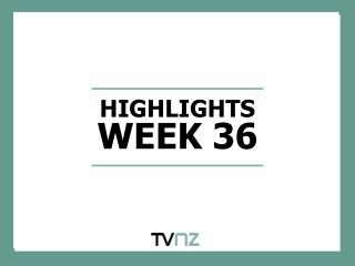 HIGHLIGHTS WEEK 36