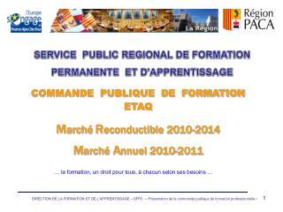 COMMANDE  PUBLIQUE  DE  FORMATION ETAQ M arché  R econductible 2010-2014