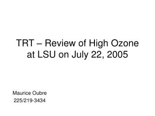 TRT – Review of High Ozone at LSU on July 22, 2005