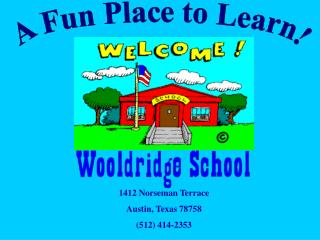 A Fun Place to Learn!