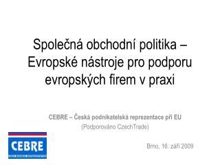 Společná obchodní politika –   Evropské nástroje pro podporu evropských firem v praxi