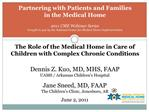 Partnering with Patients and Families  in the Medical Home  2011 CME Webinar Series  brought to you by the National Cent
