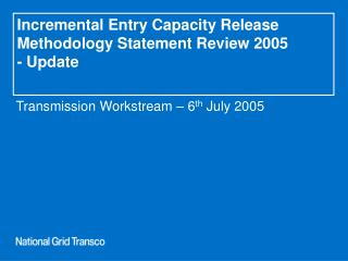 Incremental Entry Capacity Release Methodology Statement Review 2005 - Update