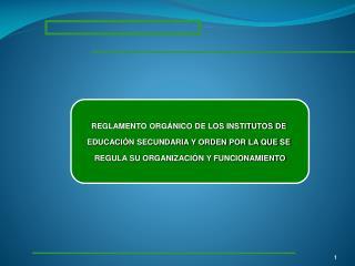 REGLAMENTO ORGÁNICO DE LOS INSTITUTOS DE  EDUCACIÓN SECUNDARIA Y ORDEN POR LA QUE SE