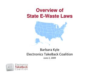 Overview of  State E-Waste Laws Barbara Kyle Electronics TakeBack Coalition June 2, 2009