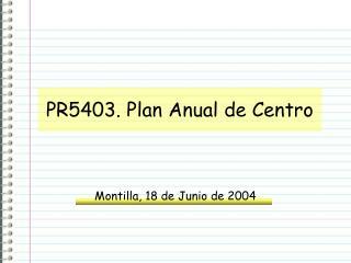 PR5403. Plan Anual de Centro