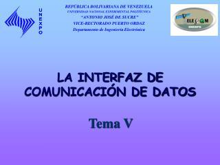 LA INTERFAZ DE COMUNICACIÓN DE DATOS