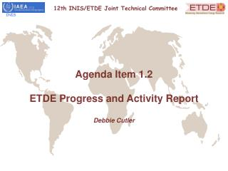 Agenda Item 1.2 ETDE Progress and Activity Report Debbie Cutler