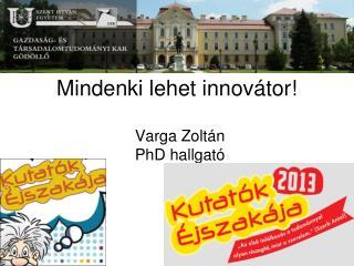 Mindenki lehet innovátor!