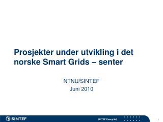 Prosjekter under utvikling i det norske Smart Grids – senter